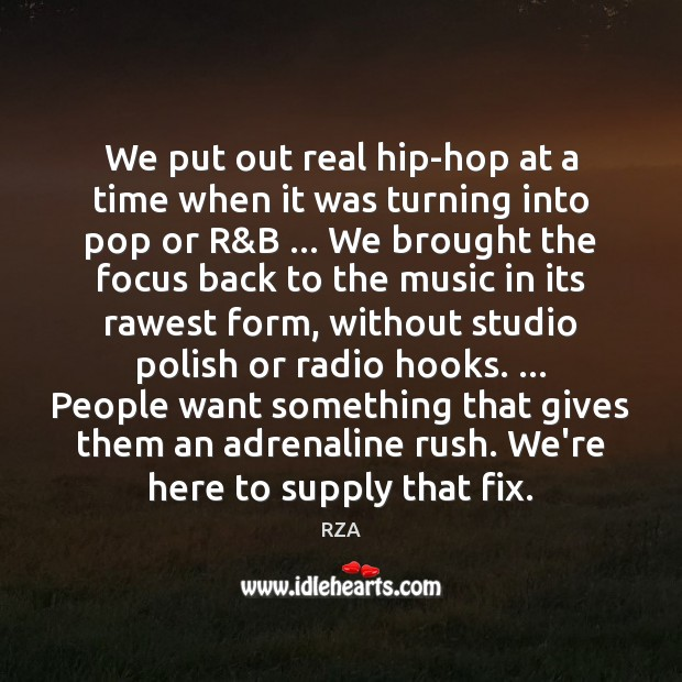 Image, We put out real hip-hop at a time when it was turning