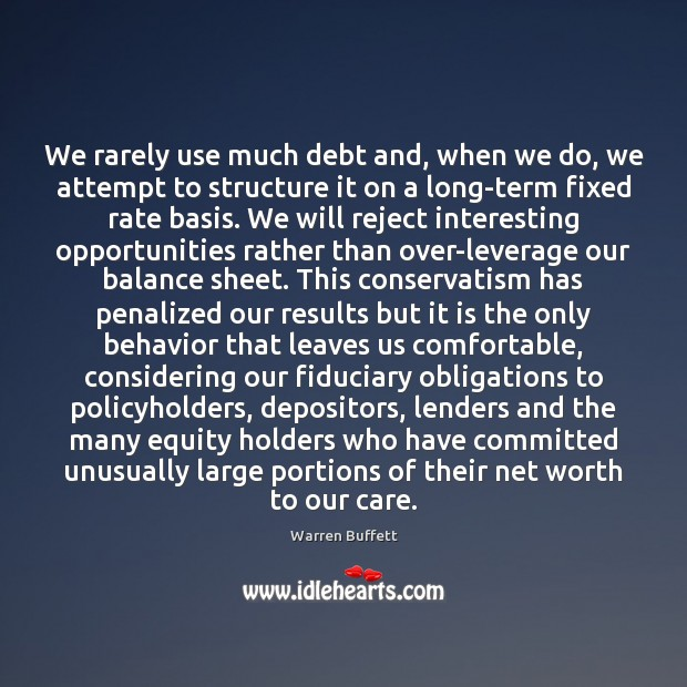 Image, We rarely use much debt and, when we do, we attempt to