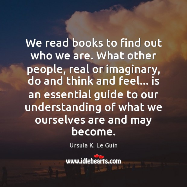 We read books to find out who we are. What other people, Image