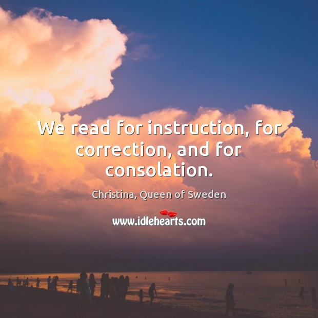 Image, We read for instruction, for correction, and for consolation.
