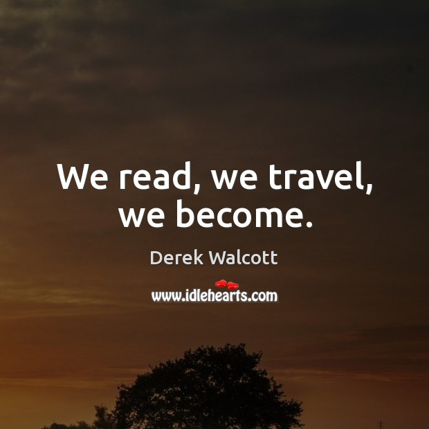 We read, we travel, we become. Image