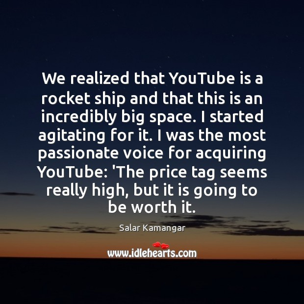 Image, We realized that YouTube is a rocket ship and that this is