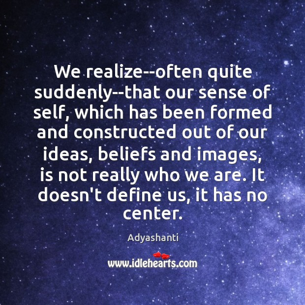 Image, We realize–often quite suddenly–that our sense of self, which has been formed
