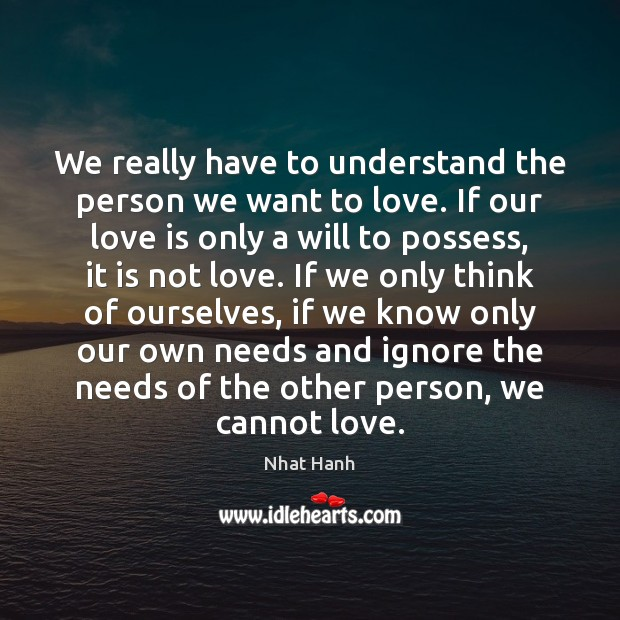 We really have to understand the person we want to love. If Image