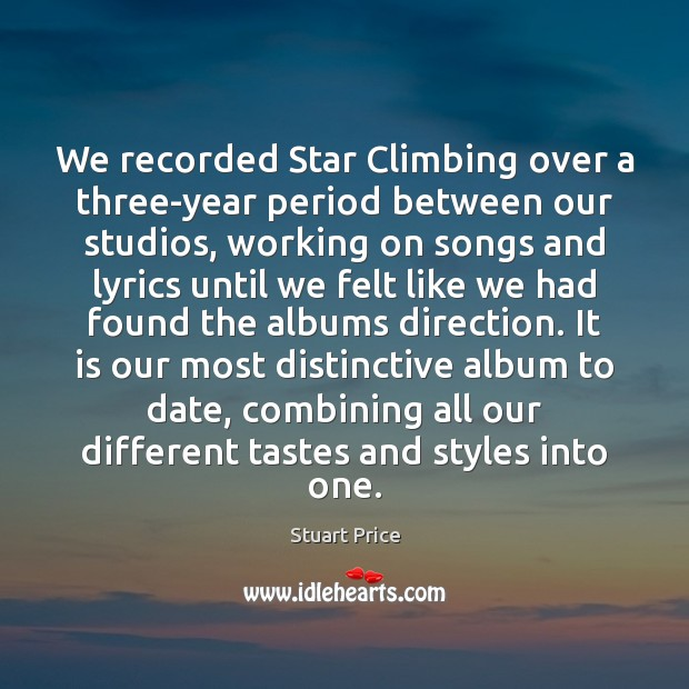 Image, We recorded Star Climbing over a three-year period between our studios, working