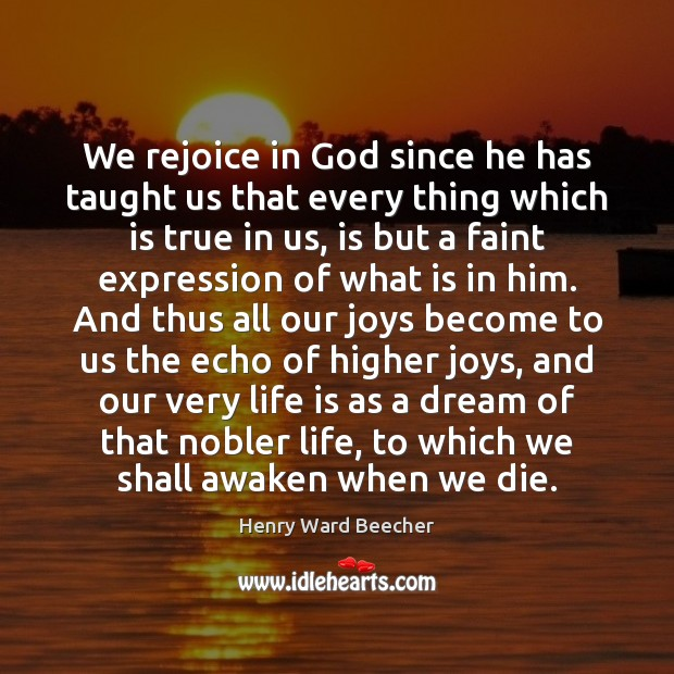We rejoice in God since he has taught us that every thing Image