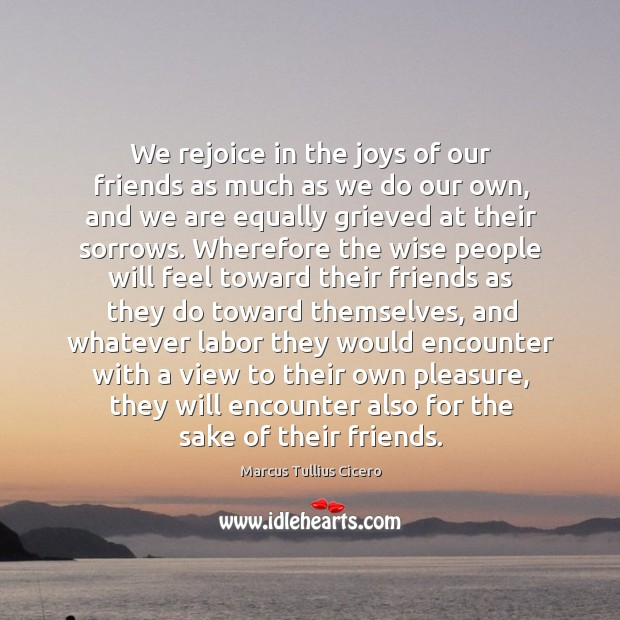 Image, We rejoice in the joys of our friends as much as we