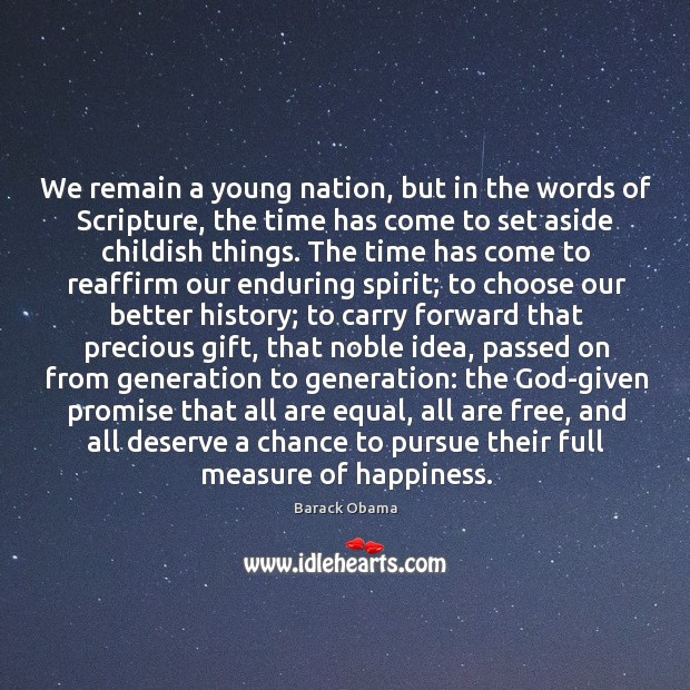 We remain a young nation, but in the words of Scripture, the Image