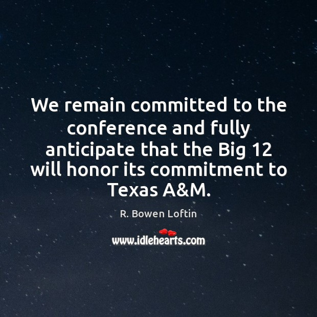 Image, We remain committed to the conference and fully anticipate that the Big 12