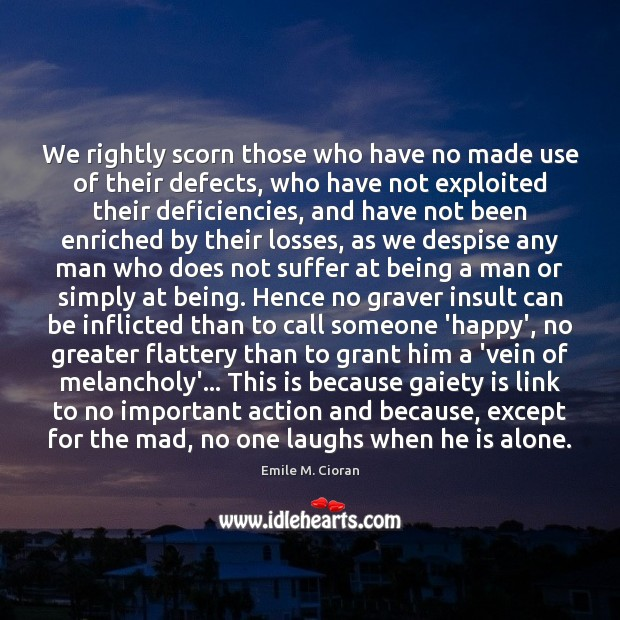 Image, We rightly scorn those who have no made use of their defects,