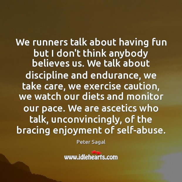 We runners talk about having fun but I don't think anybody believes Image