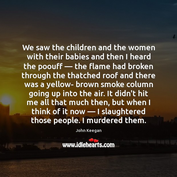 We saw the children and the women with their babies and then Image