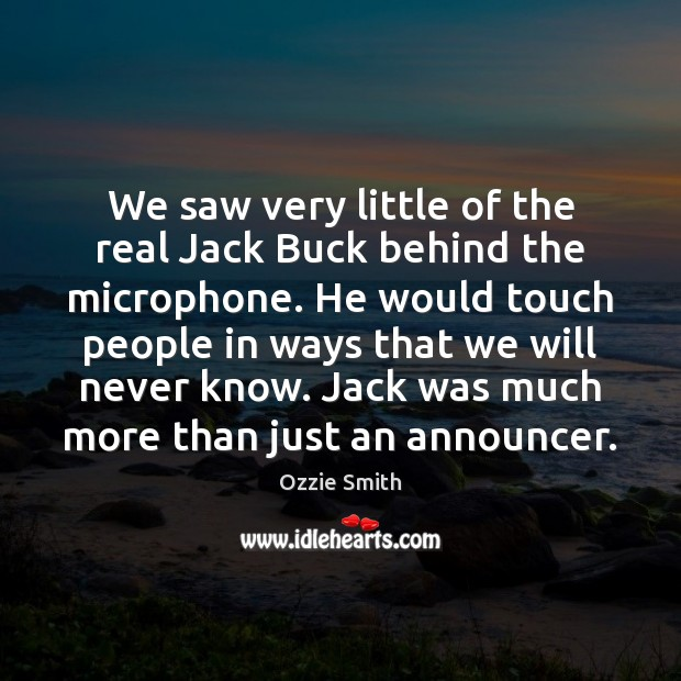 We saw very little of the real Jack Buck behind the microphone. Image