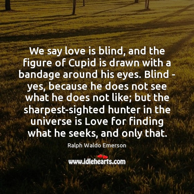 Image, We say love is blind, and the figure of Cupid is drawn