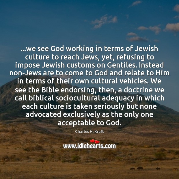 Image, …we see God working in terms of Jewish culture to reach Jews,