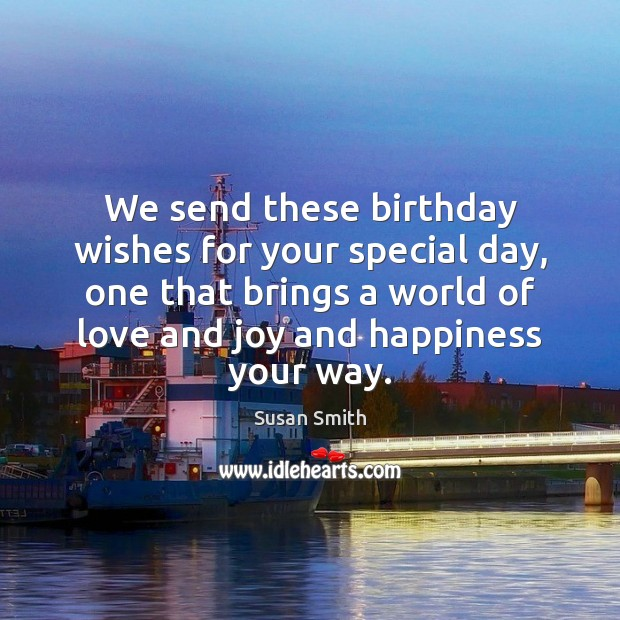 We send these birthday wishes for your special day, one that brings Happy Birthday Wishes Image