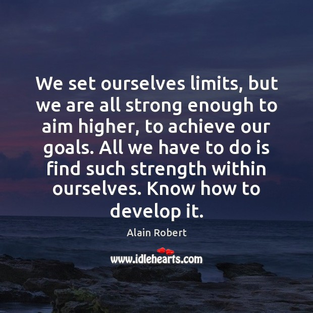 Image, We set ourselves limits, but we are all strong enough to aim