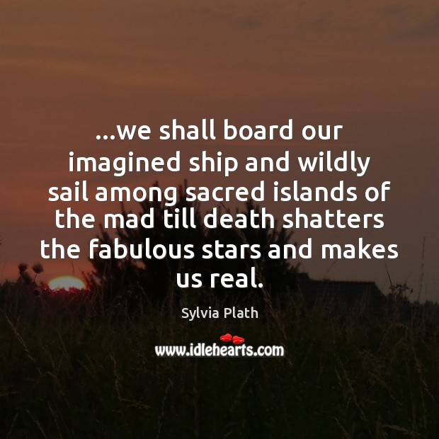 Image, …we shall board our imagined ship and wildly sail among sacred islands