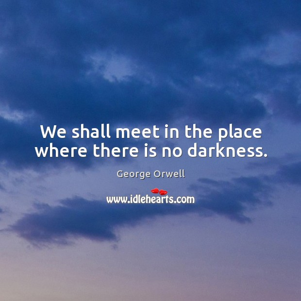 in darkness we meet Sermon series: entering the dark cloud of god barbara brown taylor stefanie fauth then maybe it's because we've been conditioned to think of darkness as a negative it is the cloud of unknowing where nothing you thought you knew about god can prepare you to meet the god who is.