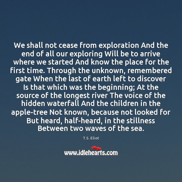 Image, We shall not cease from exploration And the end of all our