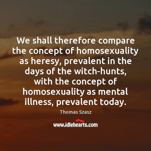 Image, We shall therefore compare the concept of homosexuality as heresy, prevalent in