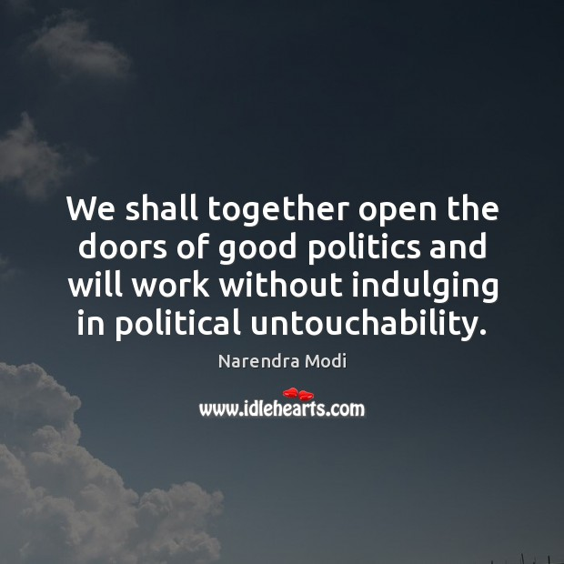 Image, We shall together open the doors of good politics and will work