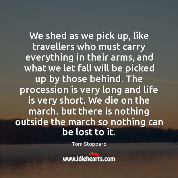 Image, We shed as we pick up, like travellers who must carry everything