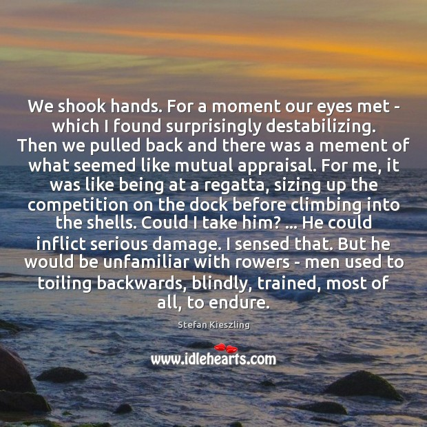 We shook hands. For a moment our eyes met – which I Image