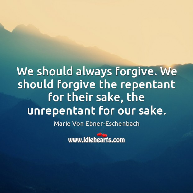 We should always forgive. We should forgive the repentant for their sake, Image