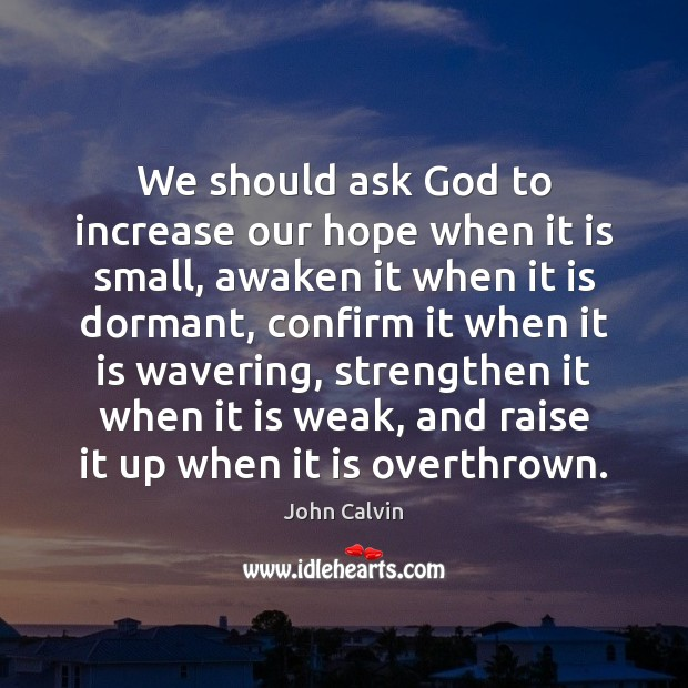 We should ask God to increase our hope when it is small, Image