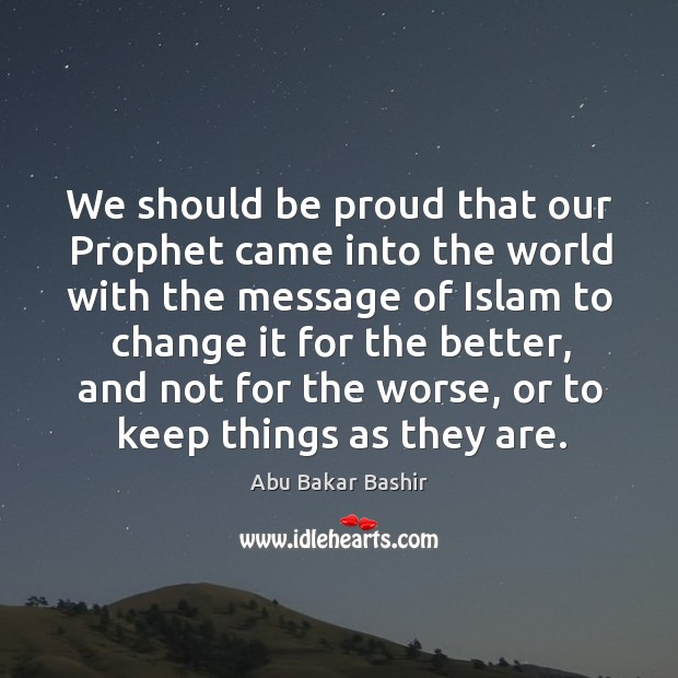 Image, We should be proud that our prophet came into the world