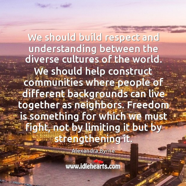 We should build respect and understanding between the diverse cultures of the Image