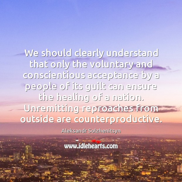 We should clearly understand that only the voluntary and conscientious acceptance by Image