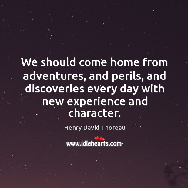 We should come home from adventures, and perils, and discoveries Image