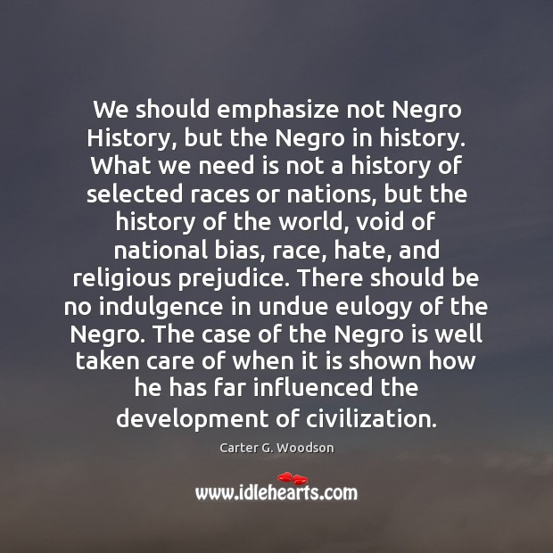 We should emphasize not Negro History, but the Negro in history. What Image