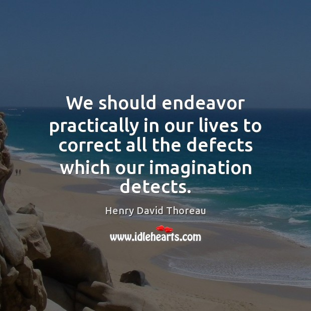 Image, We should endeavor practically in our lives to correct all the defects