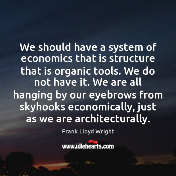 We should have a system of economics that is structure that is Image