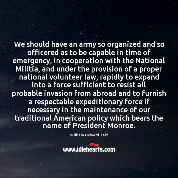 Image, We should have an army so organized and so officered as to
