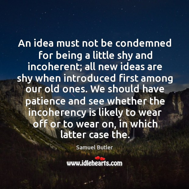 We should have patience and see whether the incoherency is likely to wear off or to wear on Image