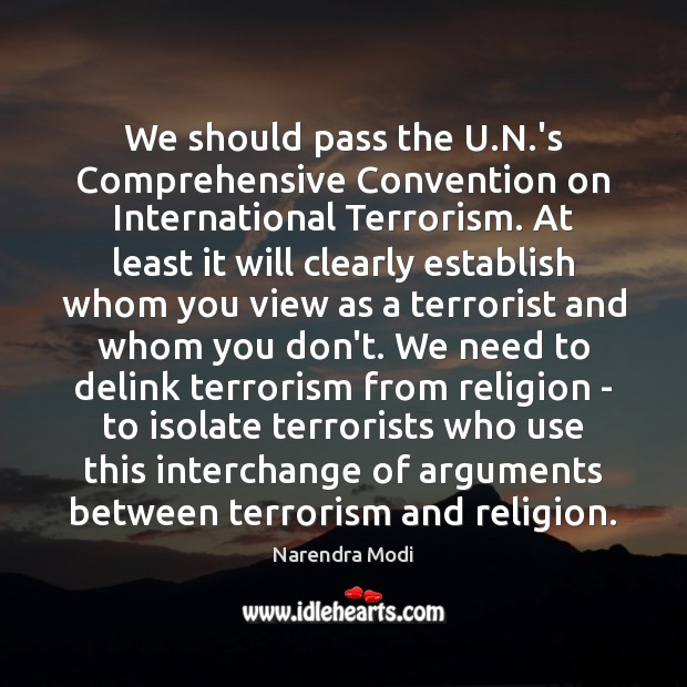 Image, We should pass the U.N.'s Comprehensive Convention on International Terrorism.