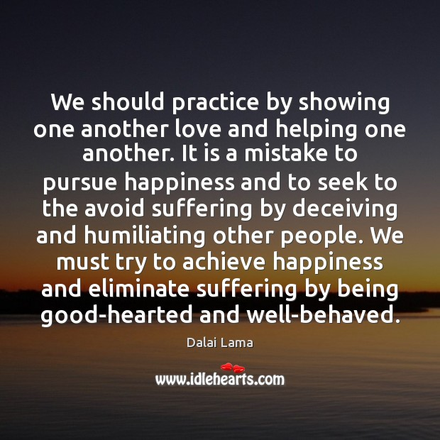 We should practice by showing one another love and helping one another. Image