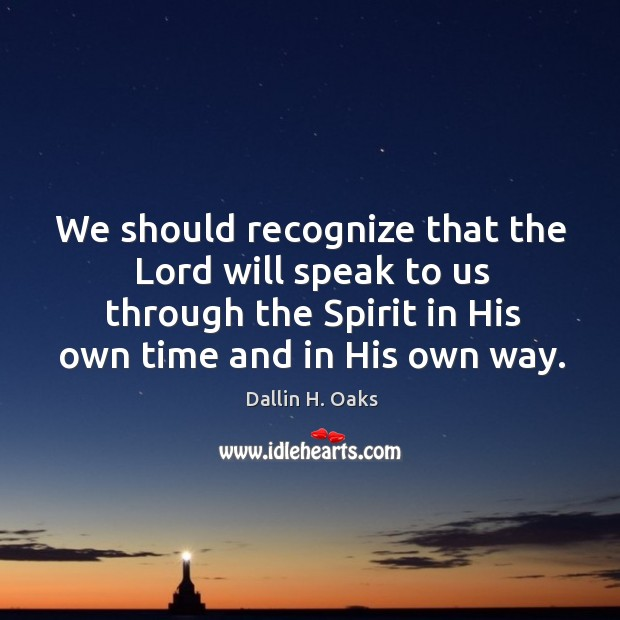 Image, We should recognize that the Lord will speak to us through the