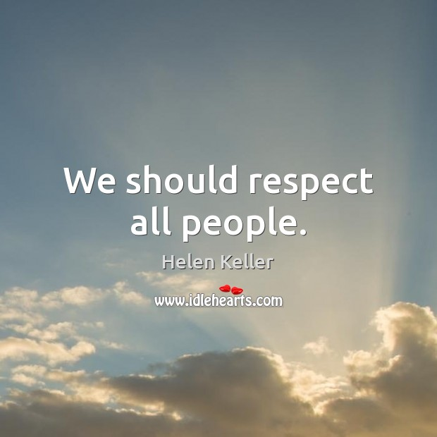 Image, We should respect all people.