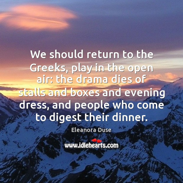 Image, We should return to the Greeks, play in the open air: the