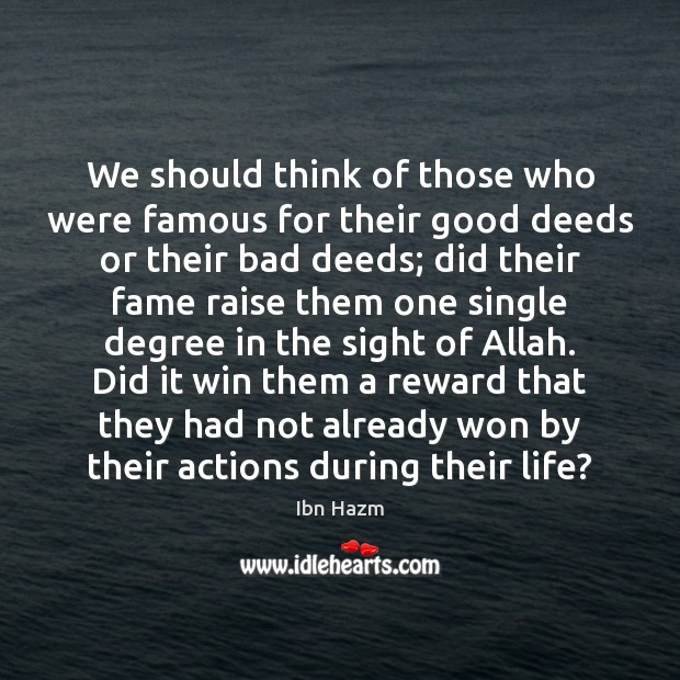 Image, We should think of those who were famous for their good deeds