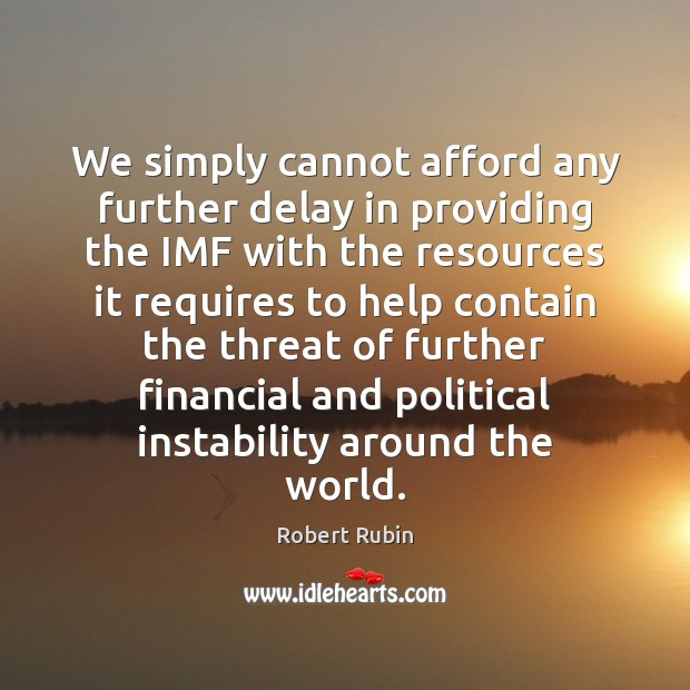 Image, We simply cannot afford any further delay in providing the IMF with