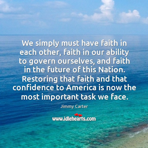 We simply must have faith in each other, faith in our ability Image