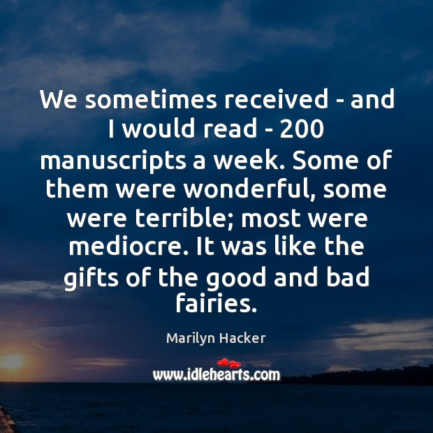 We sometimes received – and I would read – 200 manuscripts a week. Image