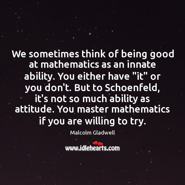 Image, We sometimes think of being good at mathematics as an innate ability.