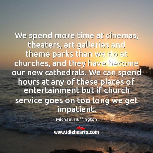 Image, We spend more time at cinemas, theaters, art galleries and theme parks